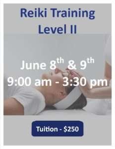 Reiki Training Level 2; June 8-93 2019; Tuition: $250