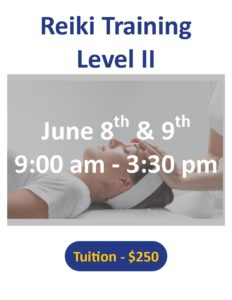 Reiki Training Level 2; June 8-93 2019; Tuition: $250